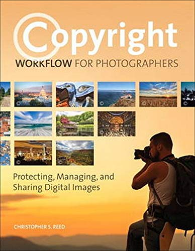 9780133904055: Copyright Workflow for Photographers: Protecting, Managing, and Sharing Digital Images