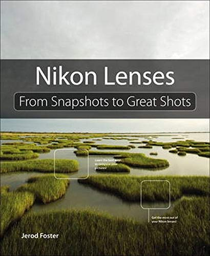 9780133904062: Nikon Lenses: From Snapshots to Great Shots