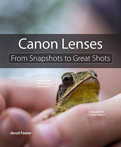 9780133904079: Canon Lenses: From Snapshots to Great Shots
