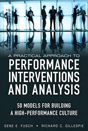 9780133904710: A Practical Approach to Performance Interventions and Analysis: 50 Models for Building a High-Performance Culture (paperback)