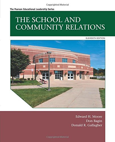 The School and Community Relations (11th Edition): Moore, Edward H.; Bagin, Don H.; Gallagher, ...