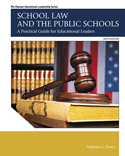 9780133905427: School Law and the Public Schools: A Practical Guide for Educational Leaders (6th Edition) (The Pearson Educational Leadership Series)