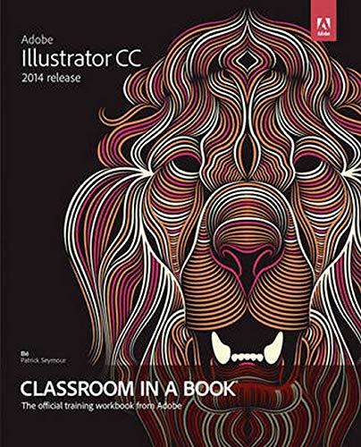 9780133905656: Adobe Illustrator CC Classroom in a Book (2014 Release)