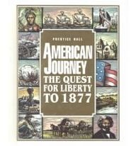 9780133905687: American Journey: The Quest for Liberty to 1877