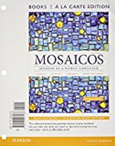 Mosaicos: Spanish as a World Language, Books a la Carte Plus MySpanishLab with eText (...