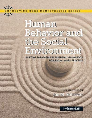 9780133909104: Human Behavior and the Social Environment: Shifting Paradigms in Essential Knowledge for Social Work Practice with Enhanced Pearson eText -- Access ... (6th Edition) (Connecting Core Competencies)