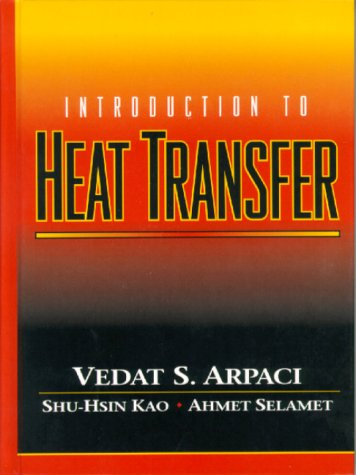 Introduction to Heat Transfer: Vedat S. Arpaci;