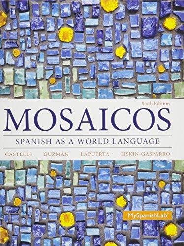 Mosaicos: Spanish as a World Language Student Activities Manual for Mosaicos: Spanish as a World ...