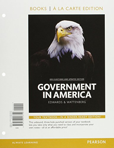 9780133913729: Government in America, 2014 Elections and Updates Edition, Book a la Carte Edition (16th Edition)