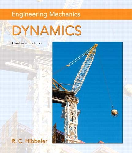 Engineering Mechanics: Dynamics (14th Edition): Russell C. Hibbeler