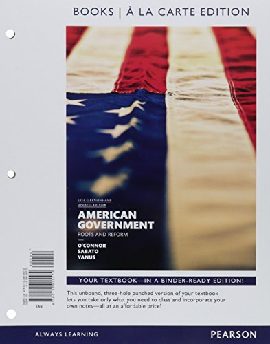American Government, 2014 Elections and Updates Edition, Books a la Carte Edition: O'Connor, Karen;...