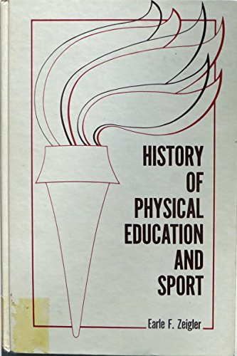 9780133916560: History of physical education and sport (The Prentice-Hall foundations of physical education and sport series)