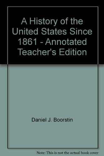 9780133918069: A History of the United States Since 1861 - Annotated Teacher's Edition