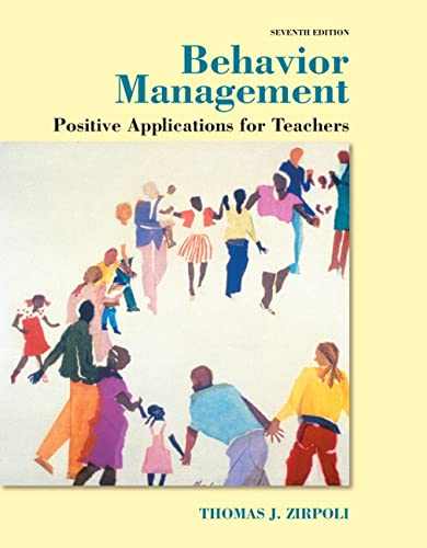 9780133918137: Behavioral Management Positive Applications for Teachers Seventh Edition