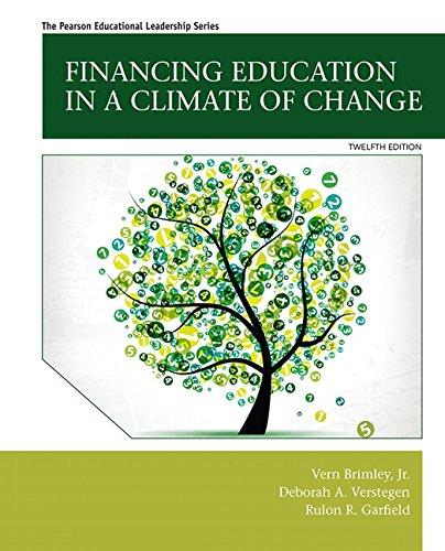 Financing Education in a Climate of Change (12th Edition): Vern Brimley Jr.; Deborah A. Verstegen; ...