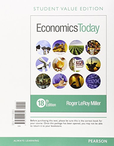 Economics Today, Student Value Edition (18th Edition) (Pearson Series in Economics): Miller, Roger ...