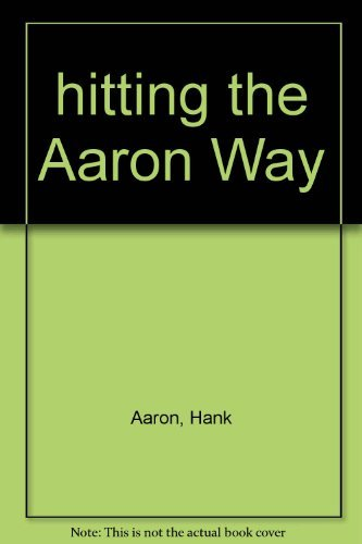 9780133924077: Hitting the Aaron way