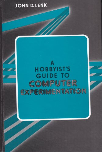 9780133924732: A Hobbyist's Guide to Computer Experimentation