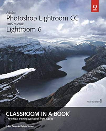 9780133924824: Adobe Photoshop Lightroom CC (2015 release) / Lightroom 6 Classroom in a Book