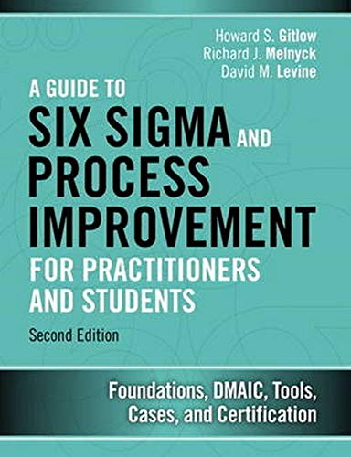9780133925364: A Guide to Six Sigma and Process Improvement for Practitioners and Students: Foundations, Dmaic, Tools, Cases, and Certification
