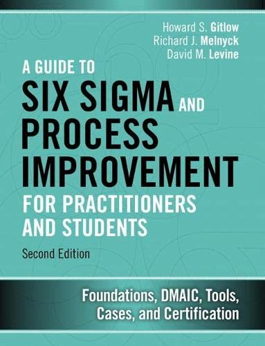 9780133925364: A Guide to Six Sigma and Process Improvement for Practitioners and Students: Foundations, DMAIC, Tools, Cases, and Certification (2nd Edition)