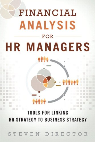 9780133925425: Financial Analysis for HR Managers: Tools for Linking HR Strategy to Business Strategy (Paperback)