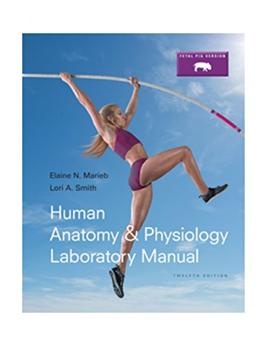 9780133925593: Human Anatomy & Physiology Laboratory Manual, Fetal Pig Version