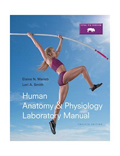 Human Anatomy & Physiology Laboratory Manual, Fetal: Marieb, Elaine N.;