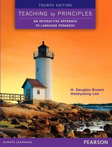 9780133925852: Teaching by Principles: An Interactive Approach to Language Pedagogy