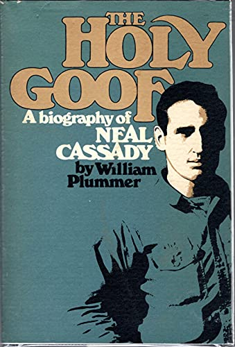 9780133926057: The Holy Goof: A Biography of Neal Cassady