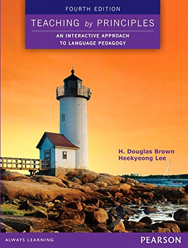 9780133926064: Teaching by Principles: An Interactive Approach to Language Pedagogy eText (4th Edition)
