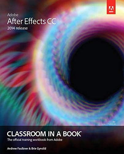 9780133927030: Adobe After Effects CC Classroom in a Book 2014