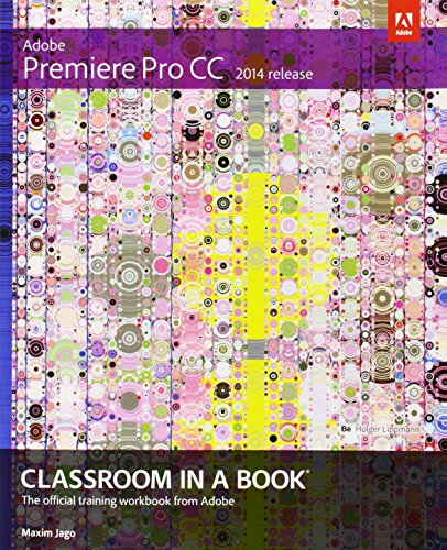 9780133927054: Adobe Premiere Pro CC Classroom in a Book (2014 Release)