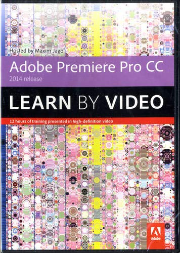 Adobe Premiere Pro CC Learn by Video (2014 Release): Maxim Jago