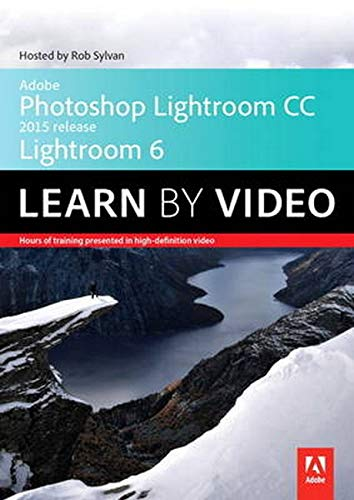 9780133928426: Adobe Photoshop Lightroom Cc (2015 Release) / Lightroom 6 Le (Learn By Video)