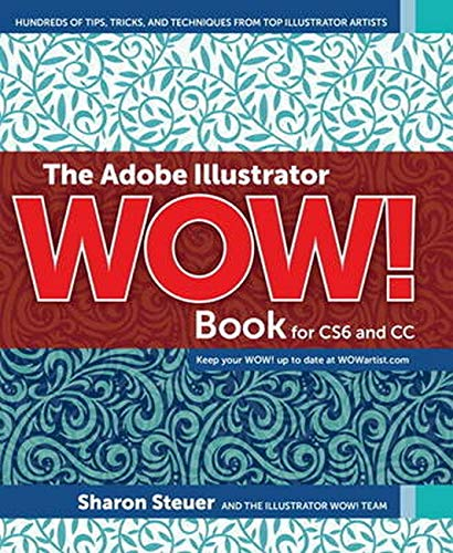 9780133928501: The Adobe Illustrator WOW! Book for CS6 and CC