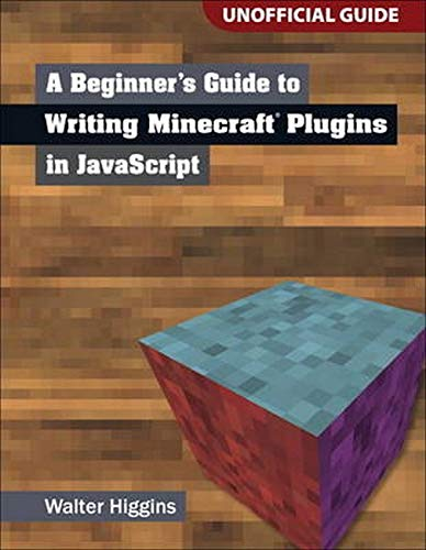 9780133930146: A Beginner's Guide to Writing Minecraft Plugins in JavaScript
