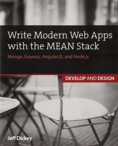 9780133930153: Write Modern Web Apps with the MEAN Stack: Mongo, Express, AngularJS, and Node.js (Develop and Design)