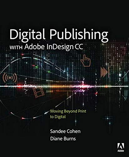 9780133930160: Digital Publishing with Adobe InDesign CC: Moving Beyond Print to Digital
