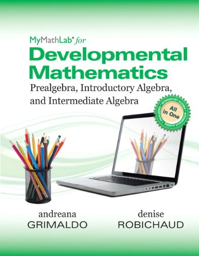 9780133930221: MyMathLab for Grimaldo/Robichaud Developmental Mathematics: Prealg, Intro Alge and Interm Alge Access Card-PLUS Worktext (All in One Solutions)