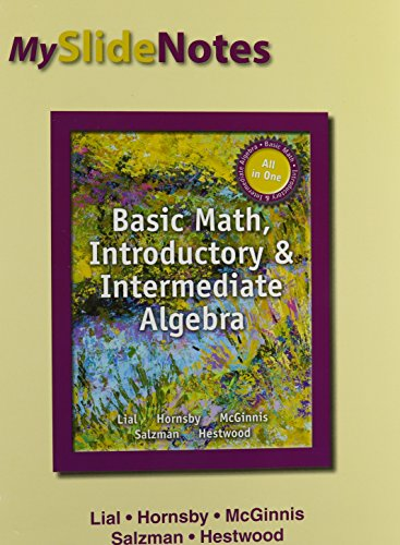 9780133931723: MySlideNotes for Lial Basic Math, Introductory and Intermediate Algebra
