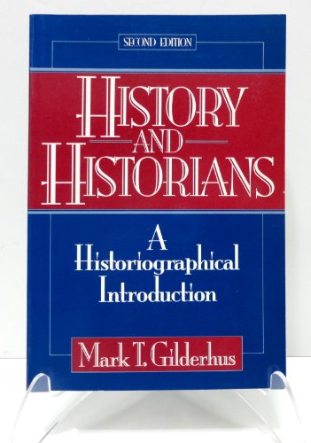 9780133932324: History and Historians: A Historiographical Introduction