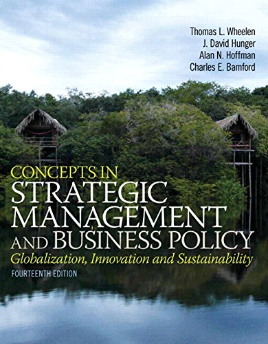 Concepts in Strategic Management and Business Policy: Globalization, Innovation, and Sustainability...
