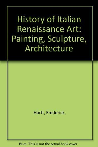 9780133933802: HISTORY OF ITALIAN RENAISSANCE ART: Painting Sculpture Architecture (4th Ed.)