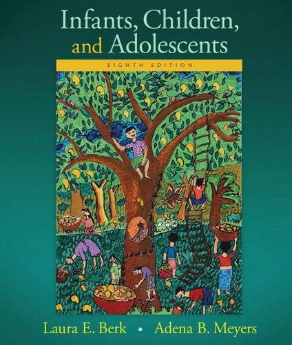 9780133936735: Infants, Children, and Adolescents (Berk & Meyers, the Infants, Children, and Adolescents Series)