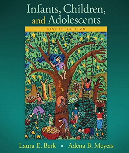 9780133936735: Infants, Children, and Adolescents (8th Edition) (Berk & Meyers, The Infants, Children, and Adolescents Series, 8th Edition)