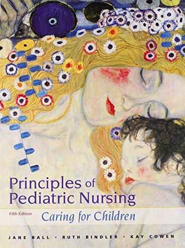 Principles of Pediatric Nursing: Caring for Children Plus MyNursingLab with Pearson eText -- Access...