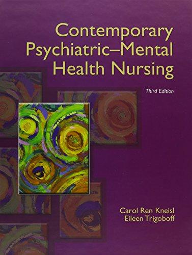 Contemporary Psychiatric-Mental Health Nursing: Carol Ren Kneisl; Eileen Trigoboff