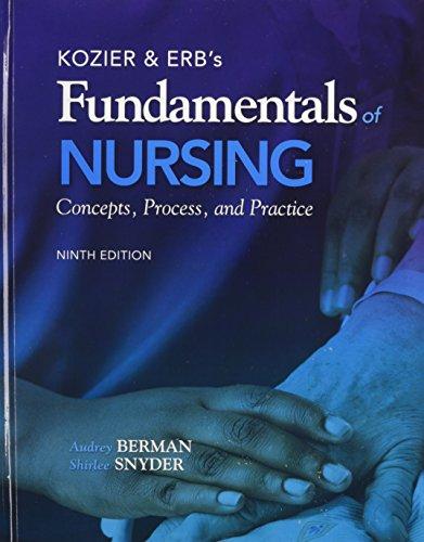 Kozier & Erb's Fundamentals of Nursing: Concepts, Process, and Practice: Berman, Audrey, ...