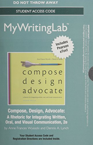 9780133938081: MyWritingLab with Pearson eText -- Standalone Access Card -- for Compose, Design, Advocate (2nd Edition)